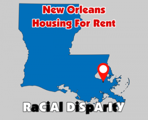 New Orleans Housing For Rent Racial Disparity