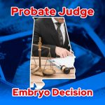 Probate Judge Grants Legal Rights to Aborted Embryo