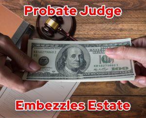 Probate judge embezzles estate