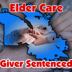 Elder Care giver receives 18 month sentence for exploitation
