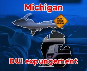 Michigan DUI Expungement