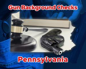 Pennsylvania Gun Background Checks